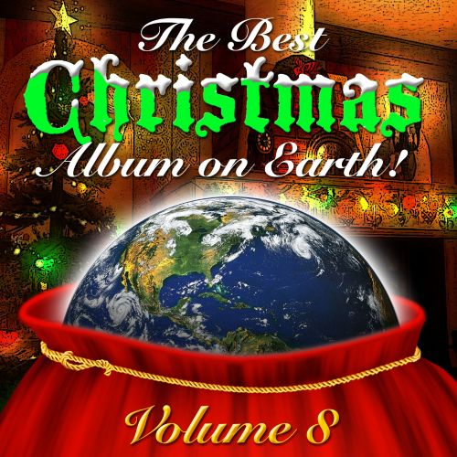 The Best Christmas Album On Earth, Vol. 8