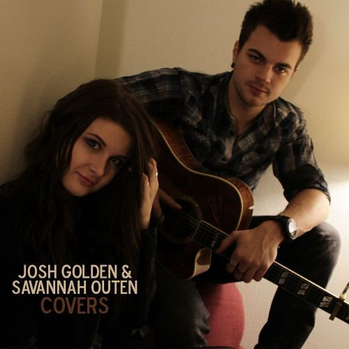 Josh Golden & Savannah Outen Covers