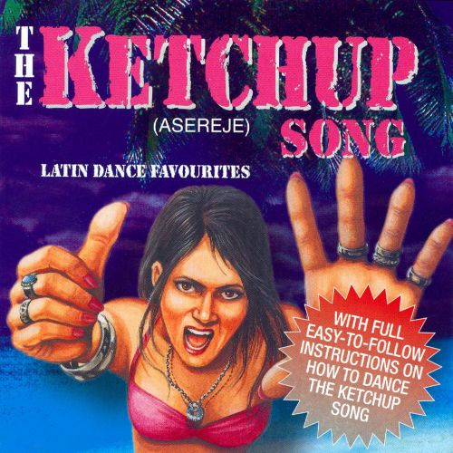 The  Ketchup Song (Asereje): Latin Dance Favourites