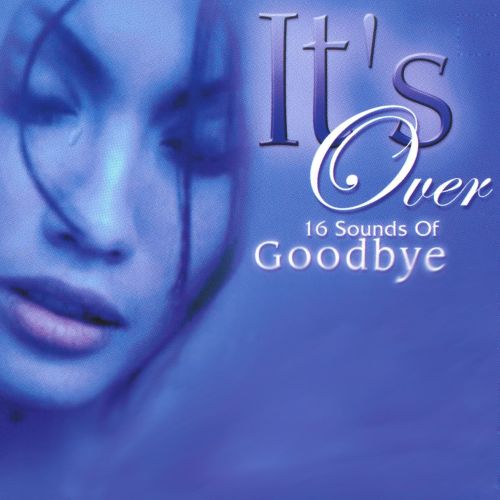 It's Over: 16 Sounds of Goodbye