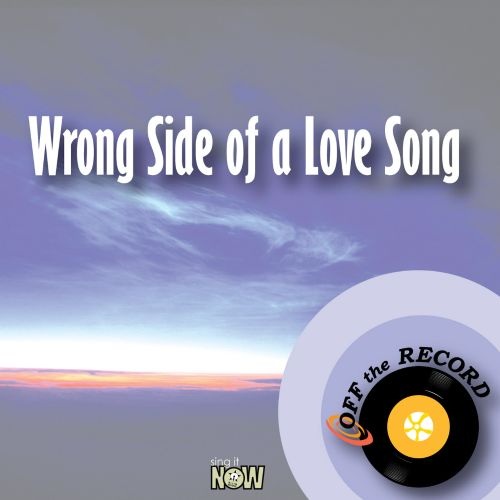 Wrong Side of a Love Song