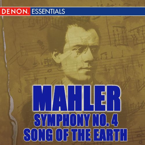Mahler: Symphony No. 4; Song of the Earth