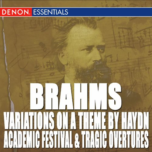 Brahms: Variations on a Theme by Haydn; Academic Festival Overture; Tragic Overture