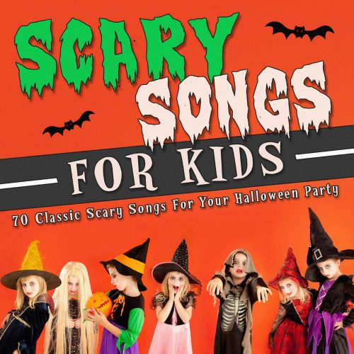Scary Songs for Kids: 70 Classic Scary Songs for Your Halloween ...