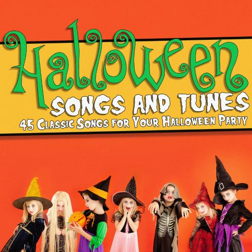 Halloween Songs And Tunes: 45 Classic Songs For Your