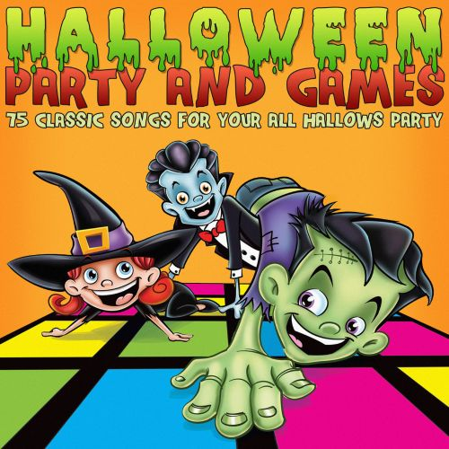 Halloween Party and Games: 75 Classic Songs for Your All Hallows Party