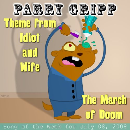 Theme from Idiot and Wife: Parry Gripp Song of The