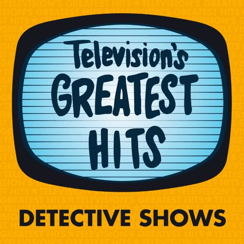 Television's Greatest Hits: Detective Shows