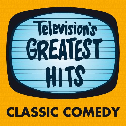 Television's Greatest Hits: Classic Comedy
