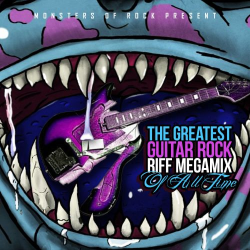 Monsters of Rock Presents: The Greatest Guitar Rock Riff Megamix of All Time