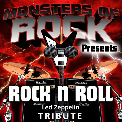 Monsters of Rock Presents: Rock N Roll [Musical Tribute to Led Zeppelin]