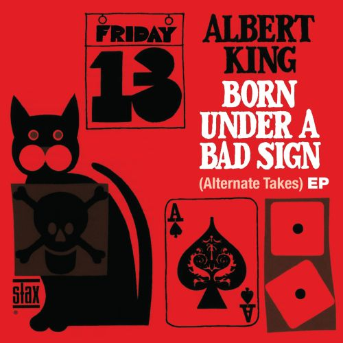 Born Under a Bad Sign (Alternate Takes)