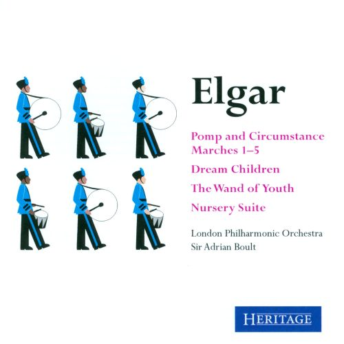 Elgar: Pomp & Circumstance Marches 1-5; Dream Children; The Wand of Youth; Nursery Suite