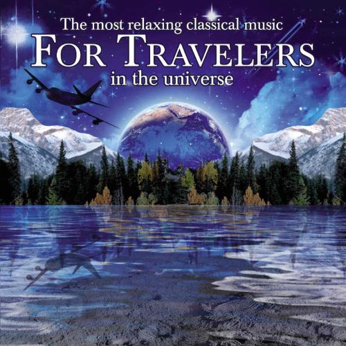 The Most Relaxing Classical Music for Travelers in the Universe