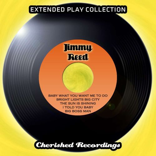 Jimmy Reed: The Extended Play Collection, Vol. 81