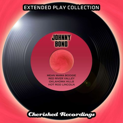 Johnny Bond: The Extended Play Collection, Vol. 83