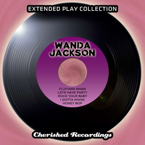 Wanda Jackson: The Extended Play Collection, Vol. 95