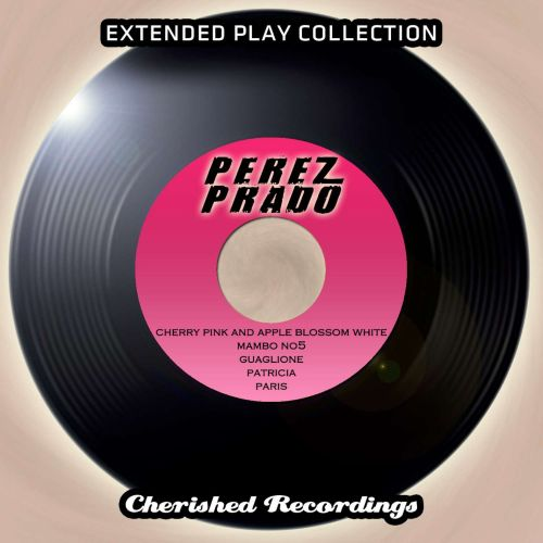 Perez Prado: The Extended Play Collection, Vol. 96