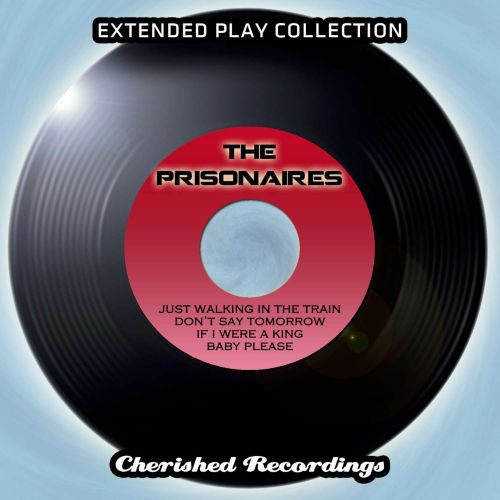 The  Prisonaires: The Extended Play Collection, Vol. 97