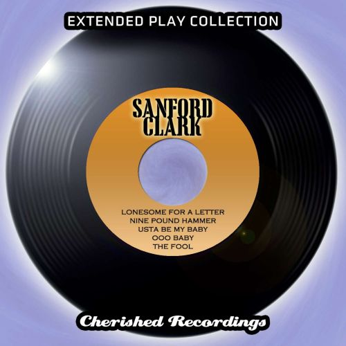 Sanford Clark: The Extended Play Collection, Vol. 98