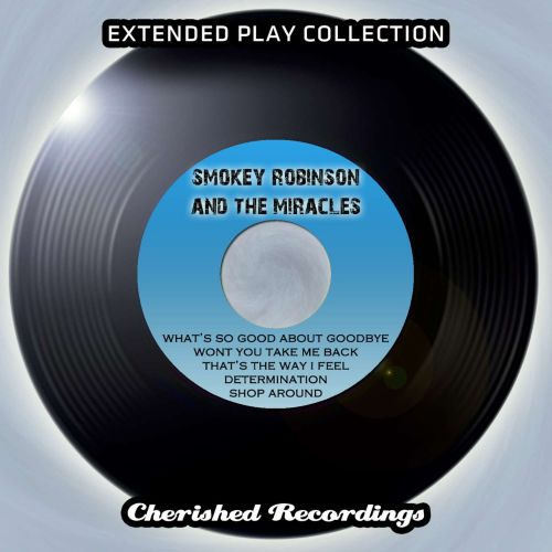 Smokey Robinson and the Miracles: The Extended Play Collection, Vol. 99