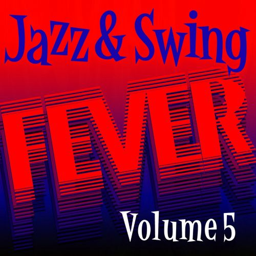 Jazz and Swing Fever, Vol. 5