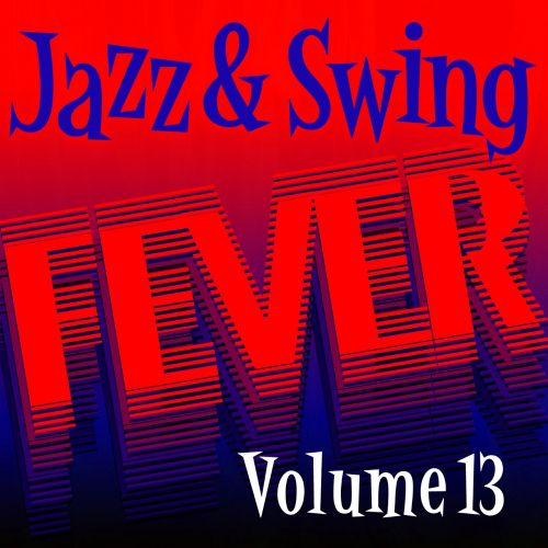 Jazz and Swing Fever, Vol. 13