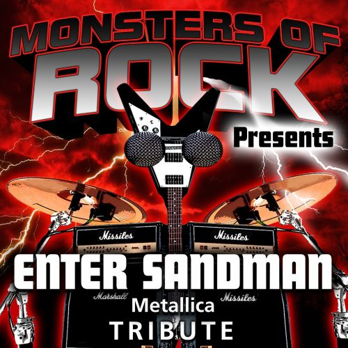 Monsters of Rock Presents: Enter Sandman [Musical Tribute to Metallica]