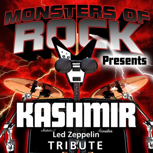 Monsters of Rock Presents: Kashmir [Musical Tribute to Led Zeppelin]