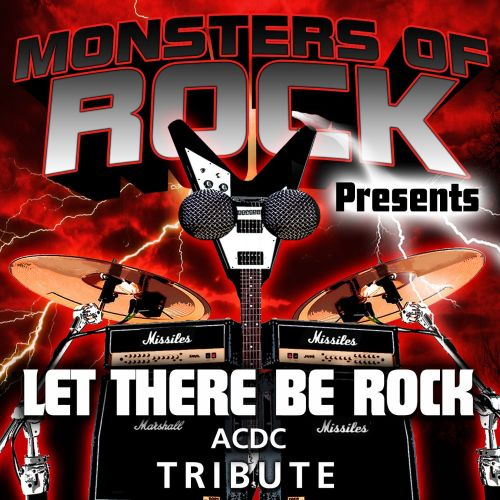 Monsters of Rock Presents: Let There be Rock [Musical Tribute to AC/DC]