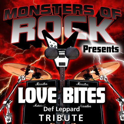 Monsters of Rock Presents: Love Bites [Musical Tribute to Def Leppard]