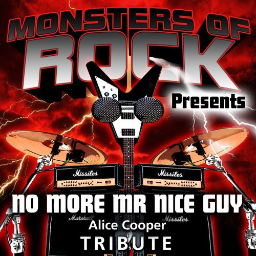 Monsters of Rock Presents: No More Mr. Nice Guy [Musical Tribute to Alice Cooper]