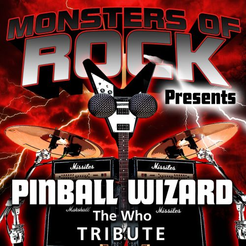 Monsters of Rock Presents: Pinball Wizard [Musical Tribute to the Who]