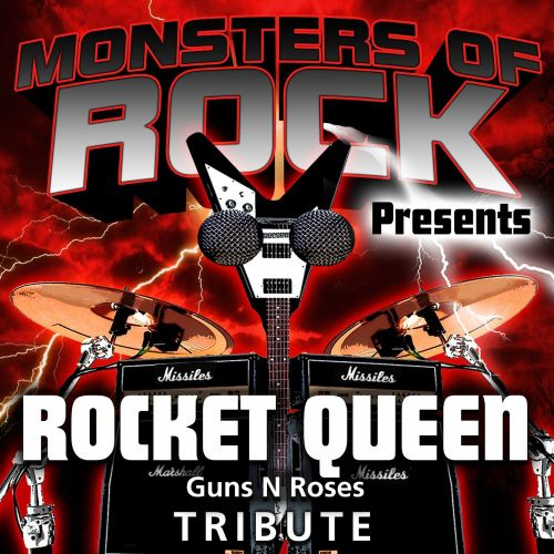 Monsters of Rock Presents: Rocket Queen [Musical Tribute to Guns N Roses]