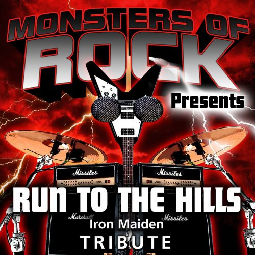 Monsters of Rock Presents: Run to the Hills [Musical Tribute to Iron Maiden]