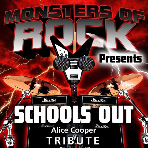 Monsters of Rock Presents: Schools Out [Musical Tribute to Alice Cooper]