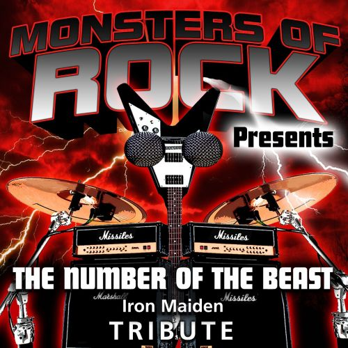 Monsters of Rock Presents: The Number of the Beast [Musical Tribute to Iron Maiden]