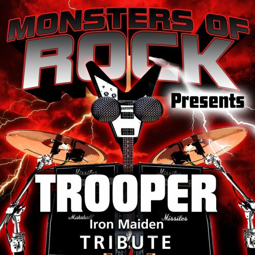 Monsters of Rock Presents: Trooper [Musical Tribute to Iron Maiden]