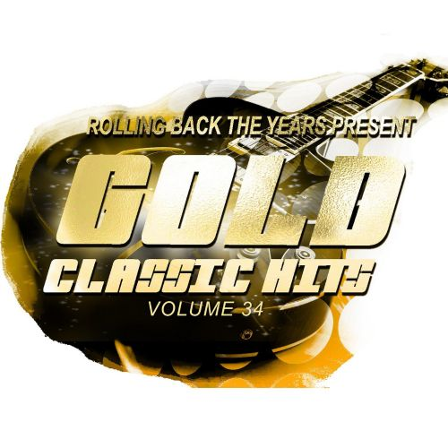 Rolling Back the Years Present: Gold Classic Hits, Vol. 34