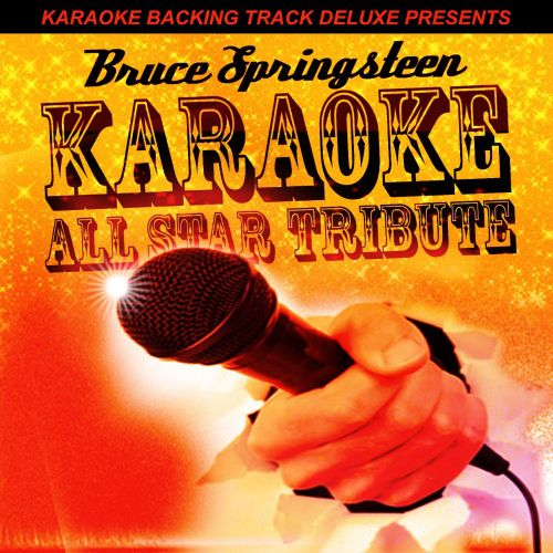 Karaoke Backing Track Deluxe Presents: Bruce Springsteen