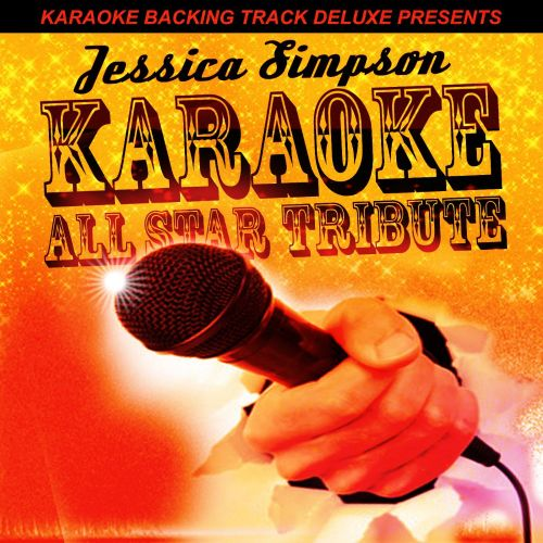 Karaoke Backing Track Deluxe Presents: Jessica Simpson