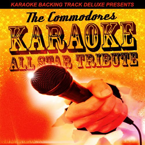 Karaoke Backing Track Deluxe Presents: The Commodores