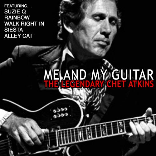 Me and My Guitar: The Legendary Chet Atkins