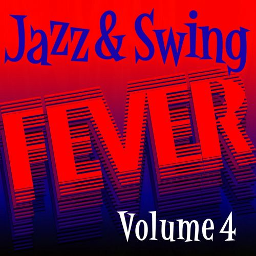 Jazz and Swing Fever, Vol. 4