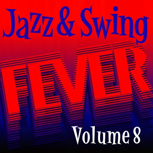 Jazz and Swing Fever, Vol. 8
