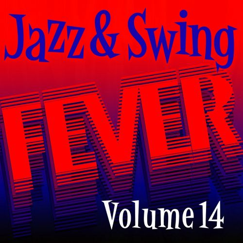 Jazz and Swing Fever, Vol. 14