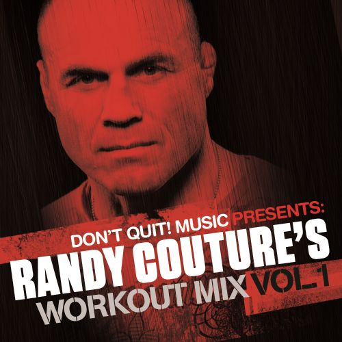 Don't Quit Music Presents: Randy Couture's Workout Mix Volume 1 ((Exercise, Fitness, Workout, Aerobics, Running, Walking, Weight Lifting, Cardio, Weight Loss, Abs)