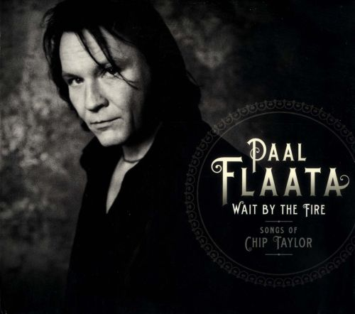 Wait By the Fire: the Songs Of Chip Taylor