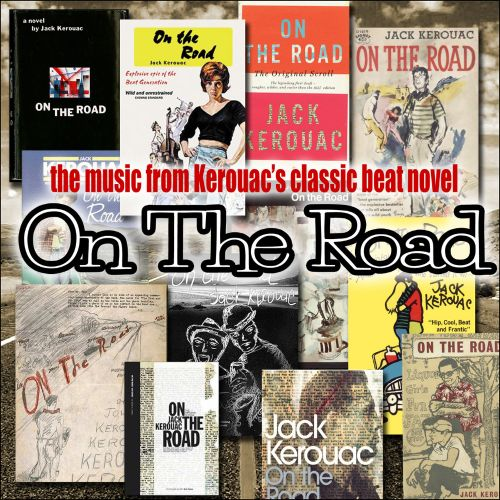 The  Music from Kerouac's Classic Beat Novel On the Road
