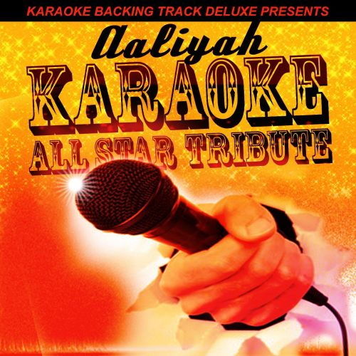 Karaoke Backing Track Deluxe Presents: Aaliyah